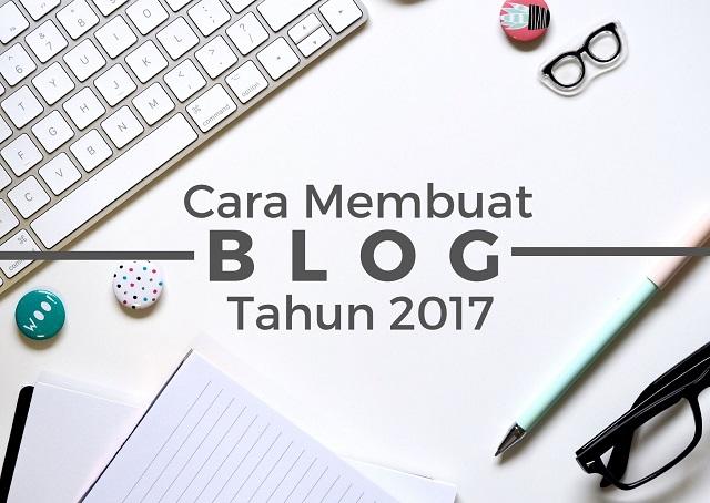 Cara Membuat Blog di Tahun 2017