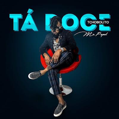 Tchobolito Mr. Papel - Tá Doce (Zouk) baixar nova musica descarregar agora 2019