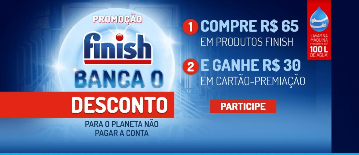Promoção Finish Produtos 2021 Banca o Desconto - Cadastrar Ganhe R$ 30,00