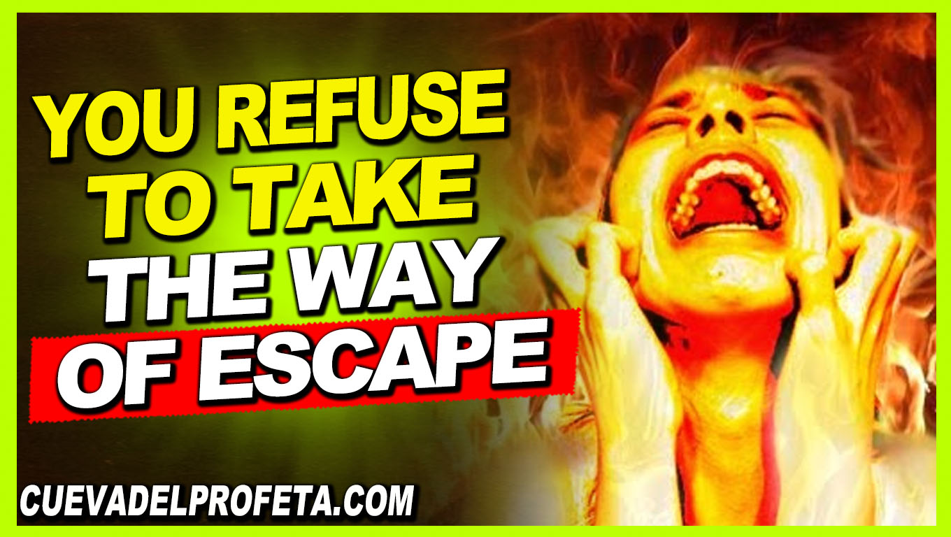 You refuse to take the way of escape - William Marrion Branham