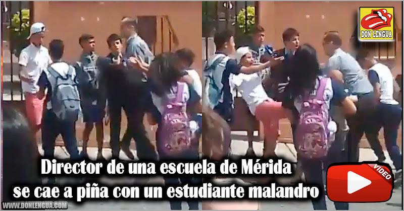 Director de una escuela de Mérida se cae a piña con un estudiante malandro