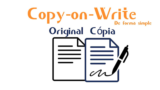 Entendendo Copy-on-Write de forma simples