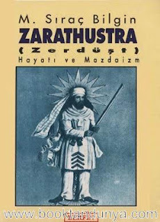 M. Sıraç Bilgin - Zarathustra (Zerdüşt) Hayatı ve Mazdaizm