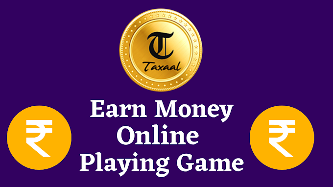 How To Earn Money Onlone  From Taxaal App