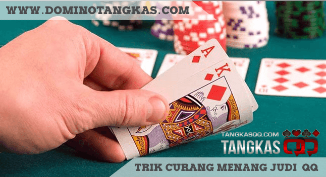 Trik Curang Dalam BerMain Judi QQ Online
