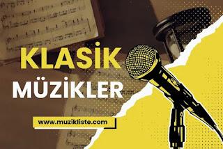 Klasik Müzik Dinle - Klasik Müzik Listesi