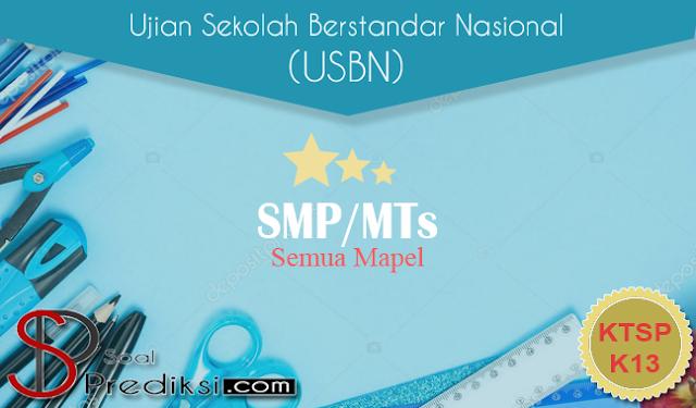 Inilah Contoh Soal USBN SMP 2021 K13 Sesuai Kisi - Kisi, Baru!