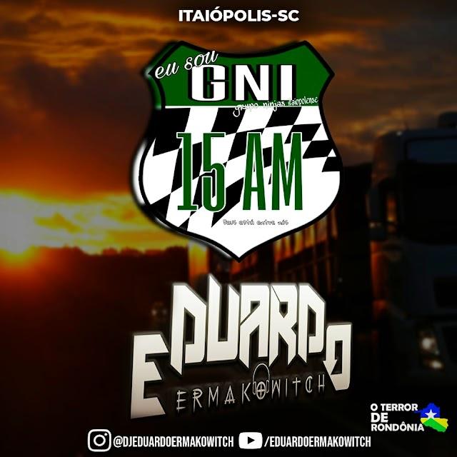CD GNI 15AM - ITAIÓPOLIS-SC - DJ EDUARDO ERMAKOWITCH