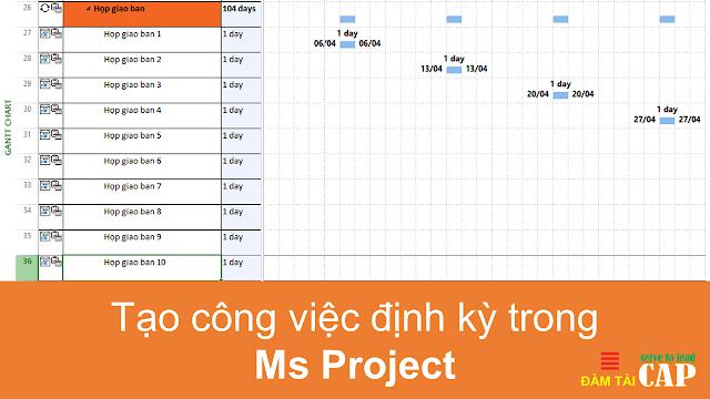 Tạo công việc định kỳ trong Ms Project