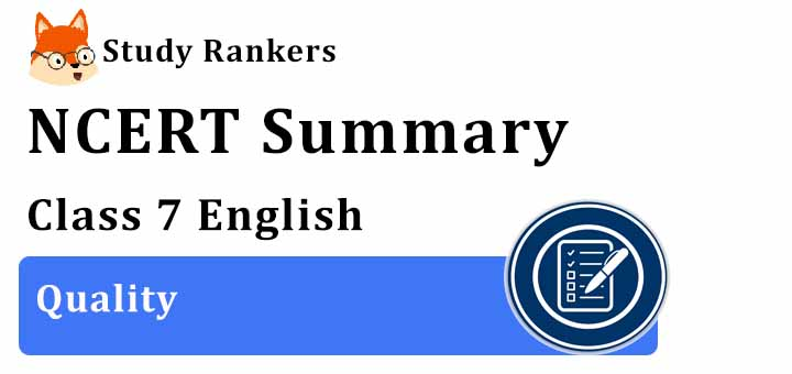 Chapter 5 Quality Class 7 English Summary