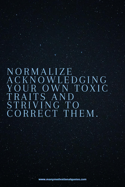 Normalize overcoming your toxic traits