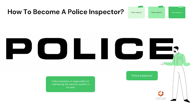How To Become A Police Inspector? Can Improve Your Knowledge.
