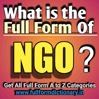 Full Form of NGO, Additional Information of the full form of NGO
