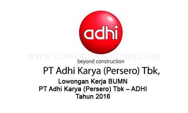 Lowongan Terbaru BUMN dari Perusahaan PT. ADHI KARYA Tbk Hingga 18 Oktober 2016