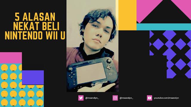 5 Alasan Saya Nekat Beli Nintendo Wii U