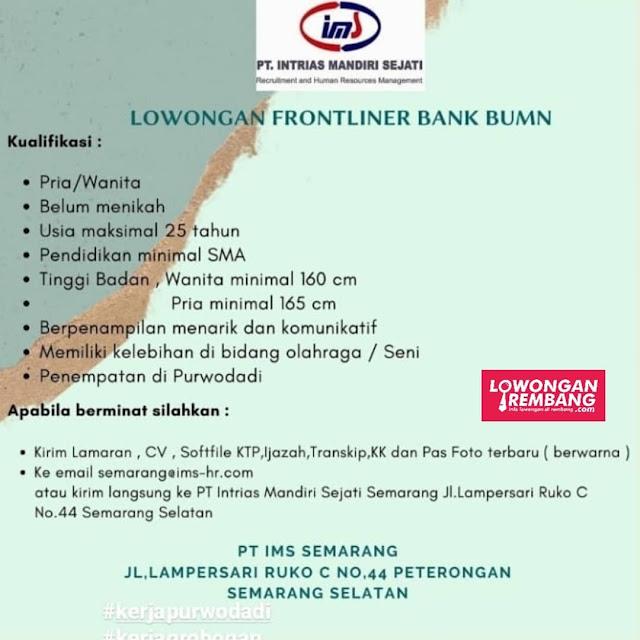 Lowongan Kerja Frontliner Bank BUMN Purwodadi PT. Intrias Mandiri Sejati Semarang