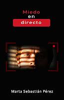 reseña del libro miedo en directo de marta sebastián