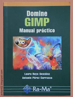 jarban02_pic078: Domine GIMP. Manual práctico de Laura Raya y Antonio Pérez