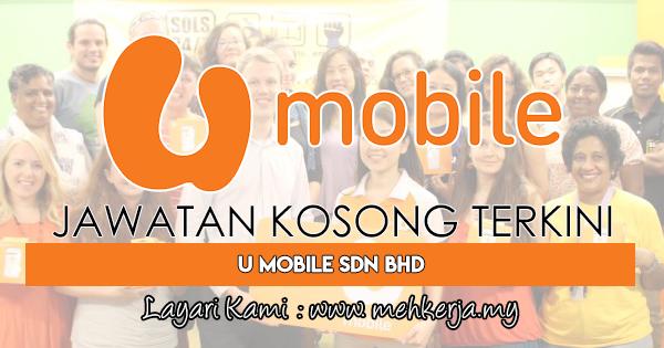 Jawatan Kosong Terkini 2018 di U Mobile Sdn Bhd