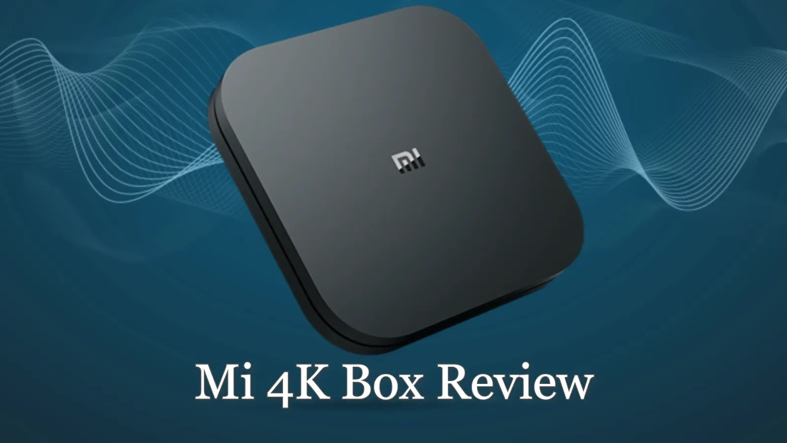 Xiaomi Mi Box 4K Review: Full Details