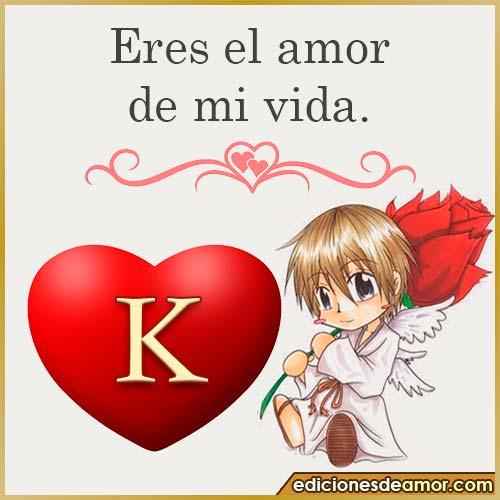 eres el amor de mi vida K