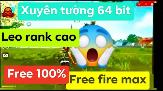 OBB XUYÊN TƯỜNG 64 BIT FREE FIRE MAX XÓA NHÀ XUYÊN ĐÁ AUTO LEO RANK FREE 100%