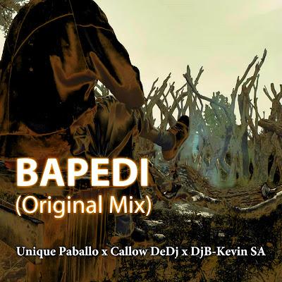 Unique Paballo x Callow DeDj x DjB-Kevin SA - Bapedi (Original Mix)