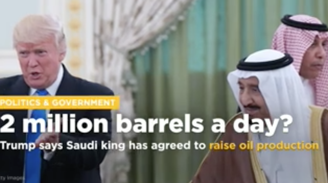 Trump says Saudi king agreed to raise oil output by up to 2 million barrels