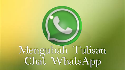 cara-mengubah-tulisan-whatsapp