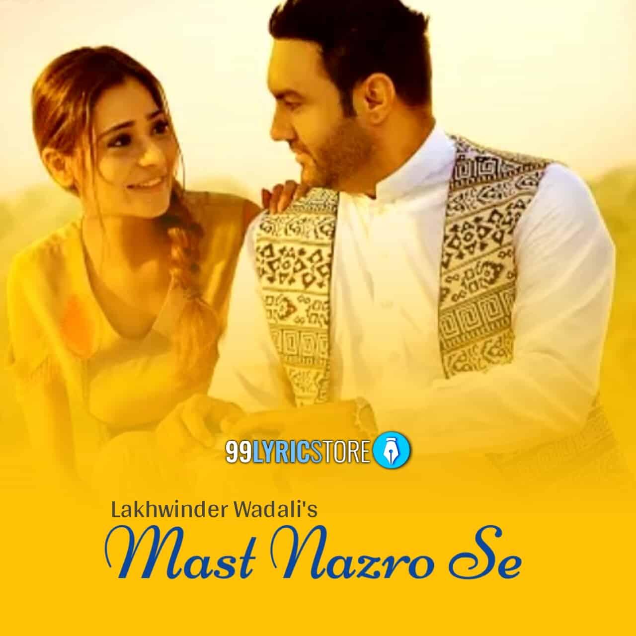 Mast Nazro Se Lakhwinder Wadali and Zara Khan Images