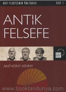 Anthony Kenny - Batı Felsefesinin Yeni Tarihi 1 - Antik Felsefe