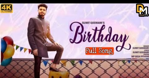 Birthday Sumit Goswami New Full Mp3 Mp4 Hd Video Song Download Djpenduz Com Download Mp3 Hd Video Song