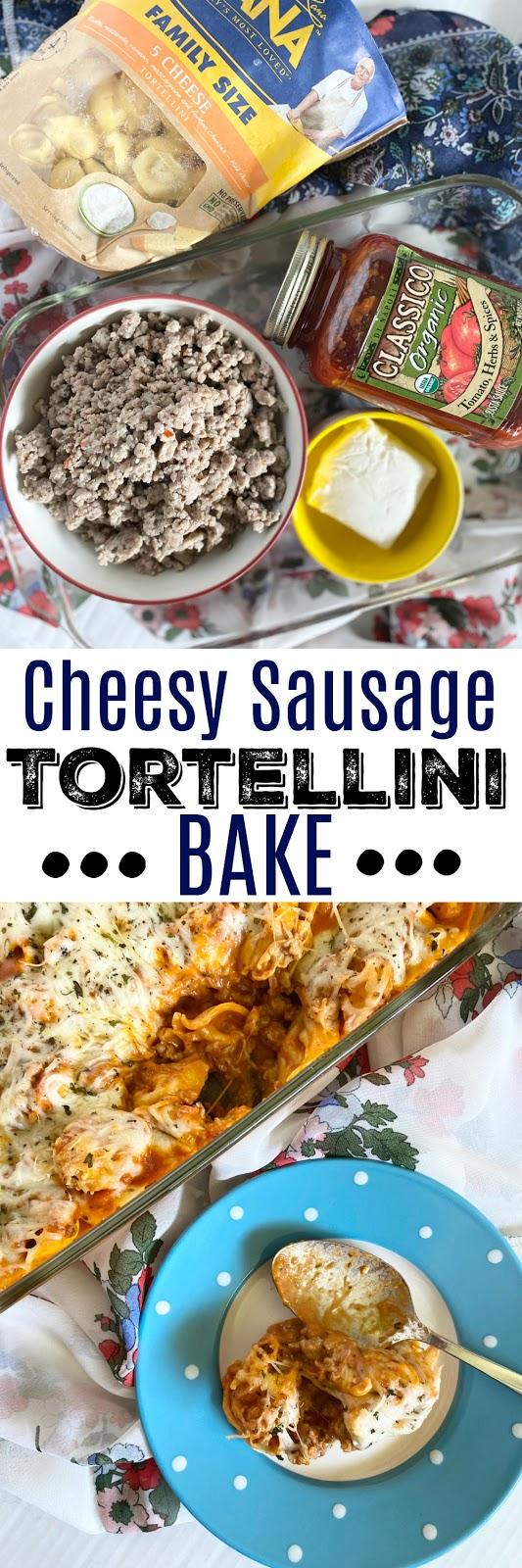 cheesy sausage tortellini bake #sweetsavoryeats