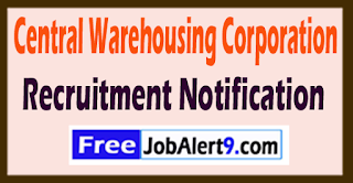 CWC Centtral Warehousing Corporation Recruitment Notification 2017 Last Date of 31-07-2017