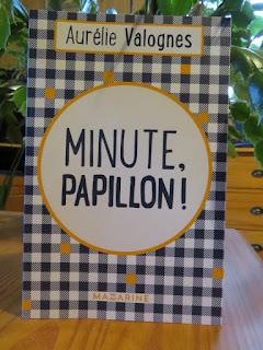 Minute, papillon ! Aurélie Valognes