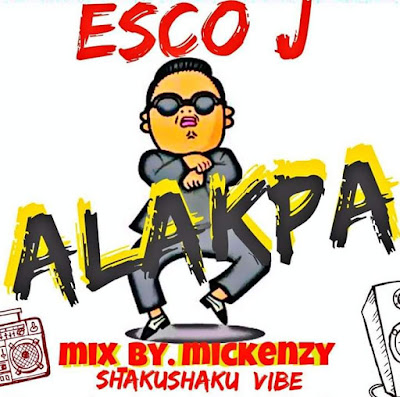 Mallam Media: [Music]Esco J - Alakpa