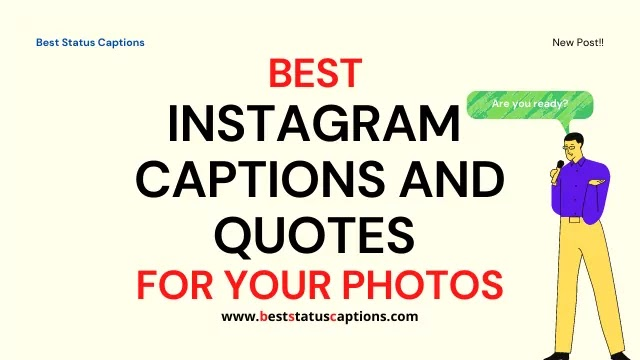 BEST INSTAGRAM CAPTIONS AND QUOTES FOR YOUR PHOTOS