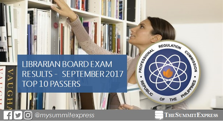 TOP 10 PASSERS: September 2017 Librarian board exam results