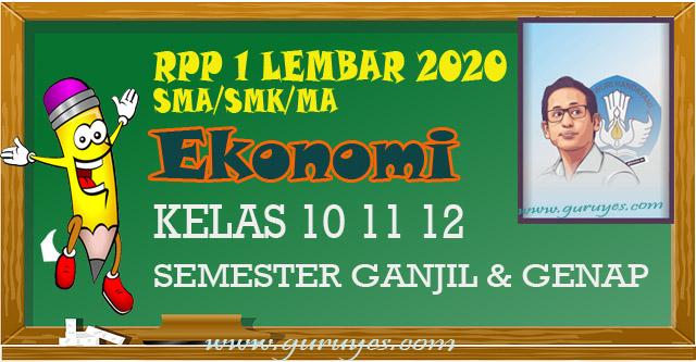 Download RPP 1 Lembar Ekonomi SMA/SMK Kelas 10 11 12 semester 1 dan 2 merupakan perangkat guru Ekonomi tahun 2020 sesuai SE mendikbud.