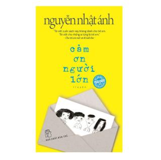 Truyện Đặc Sắc Của Nguyễn Nhật Ánh: Cảm Ơn Người Lớn ebook PDF EPUB AWZ3 PRC MOBI