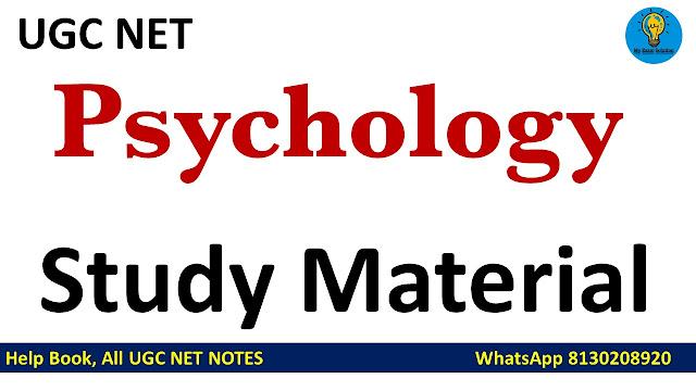 Psychology Study Material ; Psychology Study Material for UGC NET