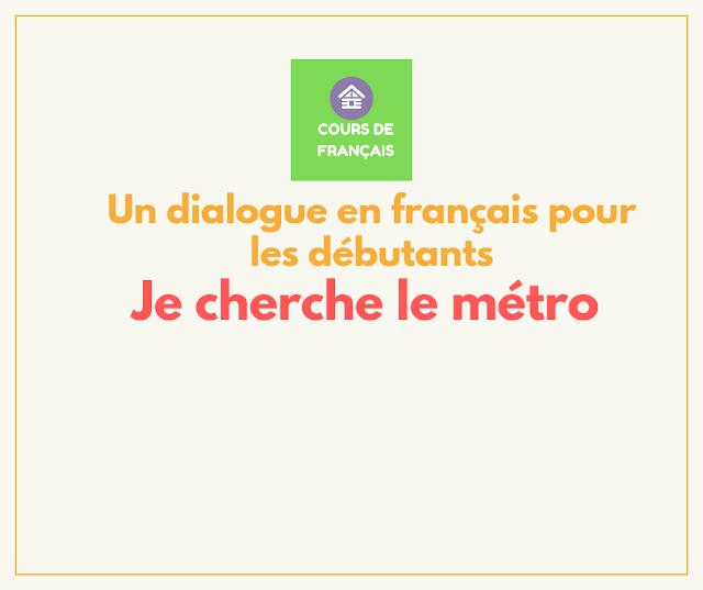 Un dialogue en français pour les débutants: Je cherche le métro