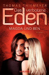 [Rezension] Das verbotene Eden 3: Magda und Ben – Thomas Thiemeyer