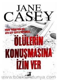 Jane Casey - Ölülerin Konuşmasına İzin Ver