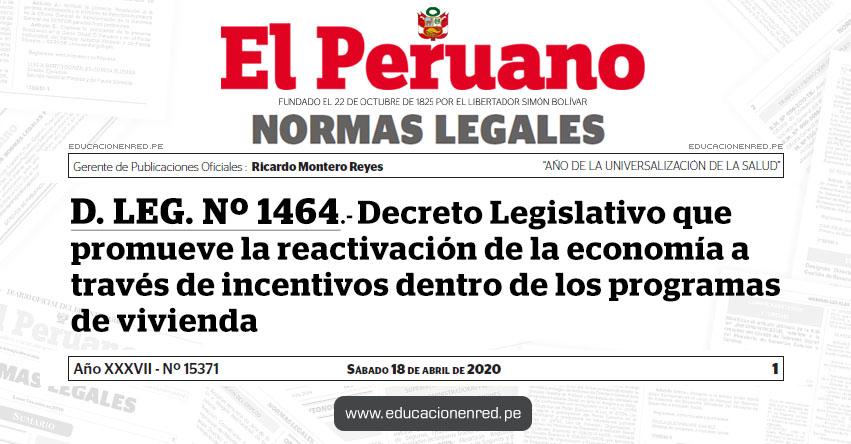 D. LEG. Nº 1464.- Decreto Legislativo que promueve la reactivación de la economía a través de incentivos dentro de los programas de vivienda