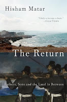 The Return: Fathers, Sons, and the Land in Between by Hisham Matar