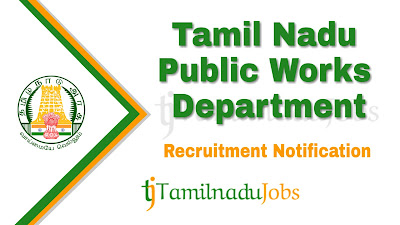 TN PWD Recruitment notification 2019, govt jobs in tamil nadu, govt jobs for engineers, govt jobs for diploma holders, tn govt jobs,