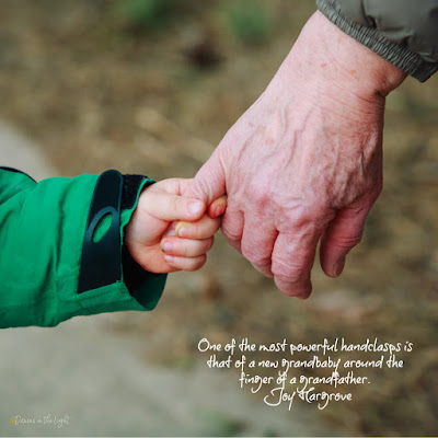 One of the most powerful handclasps is that of a new grandbaby around the finger of a grandfather. – Joy Hargrove