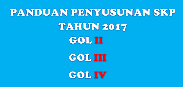 Panduan Penyusunan SKP PNS Gol II, III, IV Tahun 2017