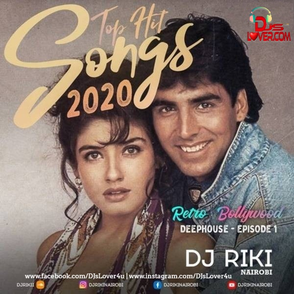 Top Hit Songs 2020 16 Retro Bollywood DeepHouse Ep 1 DJ Riki Nairobi